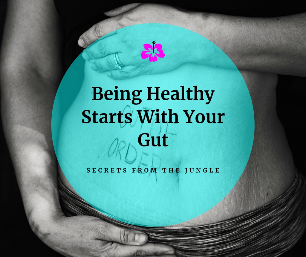 Being Healthy Starts With Your Gut