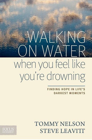 BOOK -Walking on water when you feel like you're drowning
