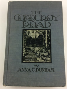 The Corduroy Road 1st Edition 1909 Anna Dunham Illustrated Pioneer Life Book
