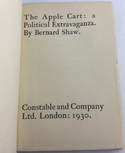 Load image into Gallery viewer, The Apple Cart A Political Extravaganza, George Bernard Shaw 1930 Constable and Company