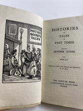Load image into Gallery viewer, Histories of Tales of Past Times Told by Mother Goose, #641 of 1025 Copies