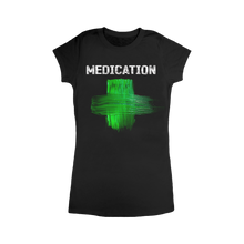 Load image into Gallery viewer, MEDICATION Women's T