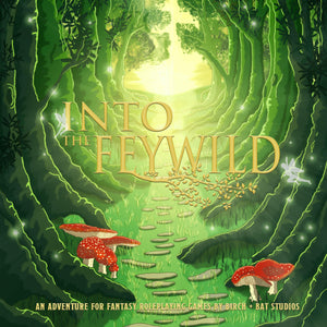 Into The Feywild - An Adventure PDF - Cross-Compatible