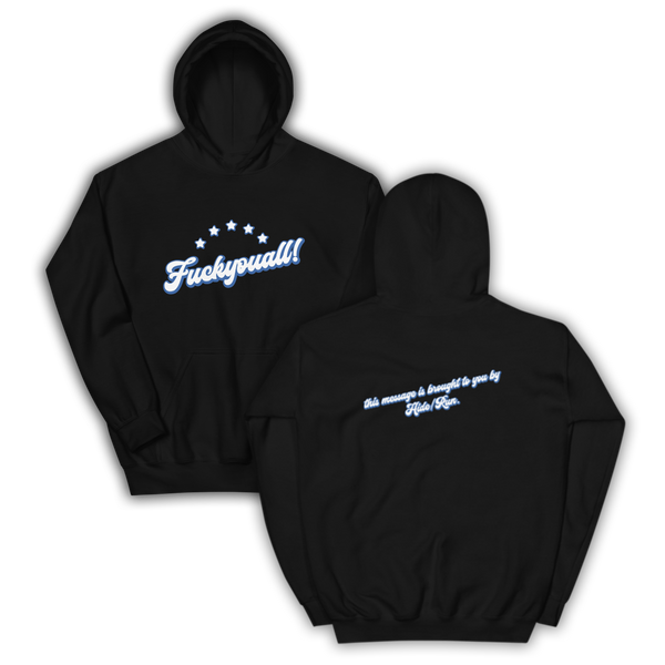 """Fuckyouall!"" Hoodie - Assorted Colours"