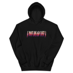 """NOT DEAD YET"" Hoodie - Black & White"