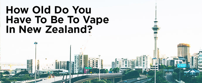 How Old Do You Have To Be To Vape In New Zealand?