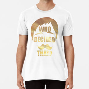 Seven Deadly Sins T-shirt : Who Decided That