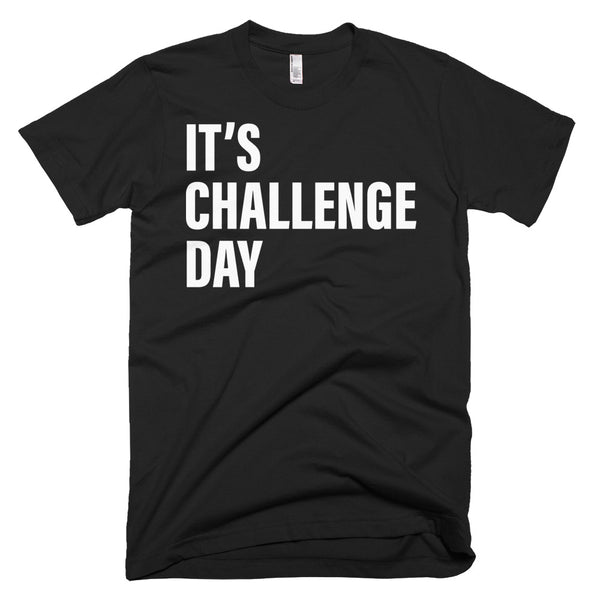 It's Challenge Day T-Shirt