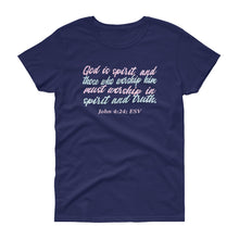 "Load image into Gallery viewer, Ladies cobalt blue tee reads ""God is spirit, and those who worship him must worship in spirit and truth.-John 4:24"""