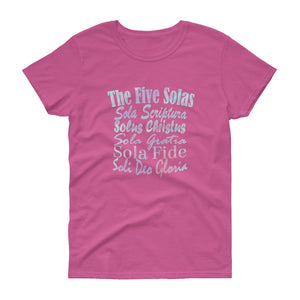 "Ladies azalea pink t-shirt with white lettering reads ""The Five Solas-Sola Scriptura, Solas Christus, Sola Gratia, Sola Fide, Soi Deo Gloria"""