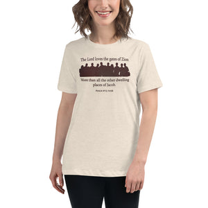 """The Lord loves the gates of Zion..."" (Psalm 87:2) t-shirt for women"