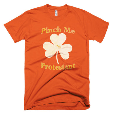 St Paddy's Day Reformed Protestant Pinch Me t-shirt orange