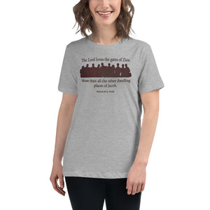 """The Lord loves the gates of Zion..."" (Psalm 87:2) t-shirt for women in grey"