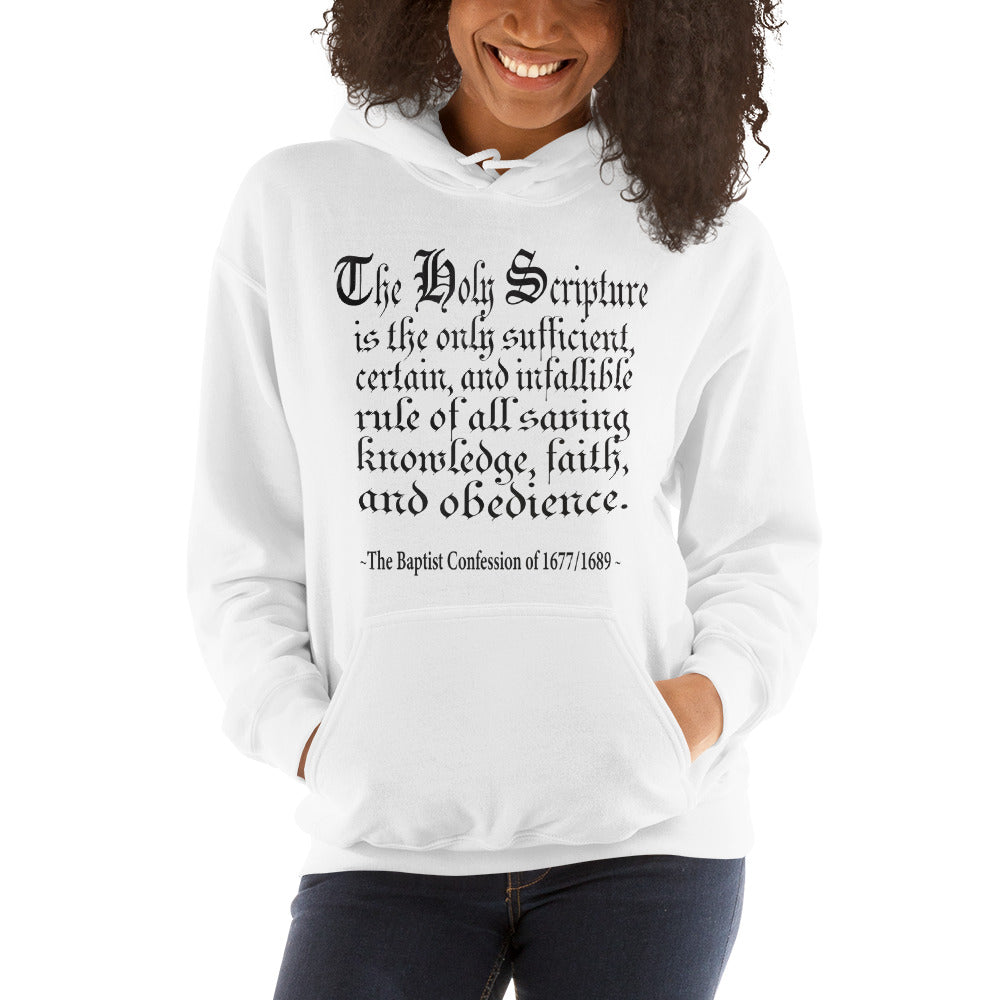 "White hoodie reads "" The Holy Scripture is the only sufficient, certain, and infallible rule of all saving knowledge, faith, and obedience - The Baptist Confession of 1689"""