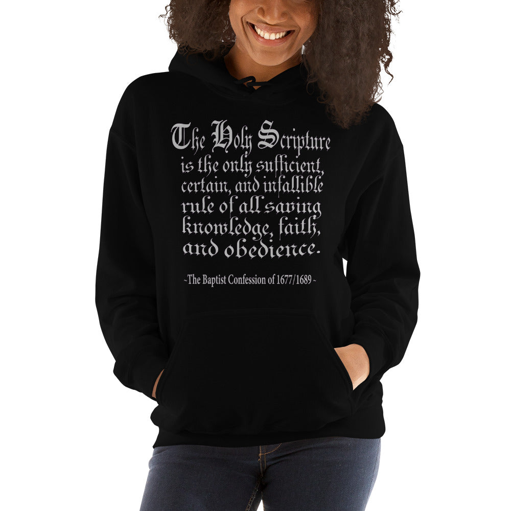 "Black hoodie reads "" The Holy Scripture is the only sufficient, certain, and infallible rule of all saving knowledge, faith, and obedience - The Baptist Confession of 1689"""