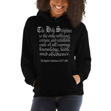 "Load image into Gallery viewer, Black hoodie reads "" The Holy Scripture is the only sufficient, certain, and infallible rule of all saving knowledge, faith, and obedience - The Baptist Confession of 1689"""