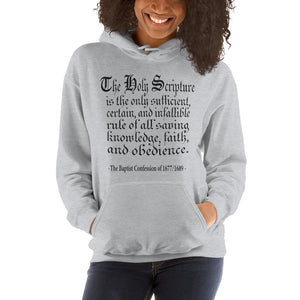 "Gray hoodie reads "" The Holy Scripture is the only sufficient, certain, and infallible rule of all saving knowledge, faith, and obedience - The Baptist Confession of 1689"""