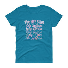 "Load image into Gallery viewer, Ladies sapphire t-shirt with white lettering reads ""The Five Solas-Sola Scriptura, Solas Christus, Sola Gratia, Sola Fide, Soi Deo Gloria"""