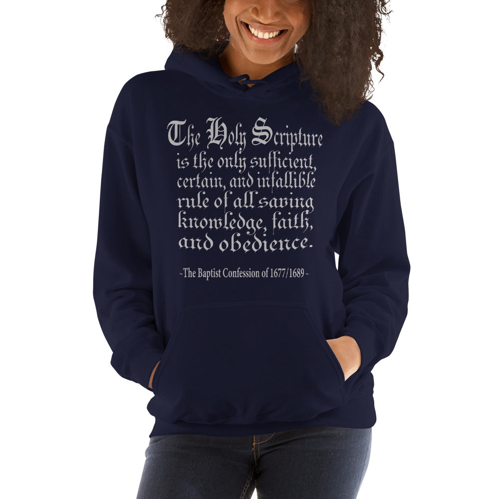 "Navy hoodie reads "" The Holy Scripture is the only sufficient, certain, and infallible rule of all saving knowledge, faith, and obedience - The Baptist Confession of 1689"""