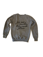 Load image into Gallery viewer, No One Travels This Road Sweatshirt