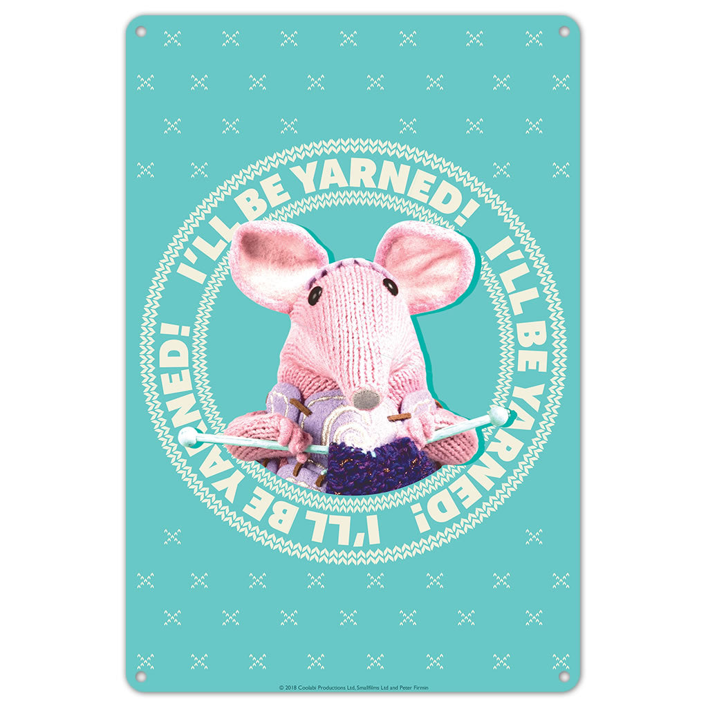 I'll be Yarned Clangers Metal Sign