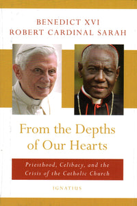 From the Depths of Our Hearts: Priesthood, Celibacy, and the Crisis of the Catholic Church