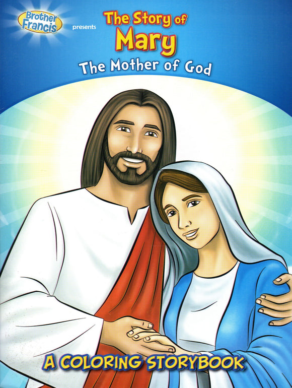 Brother Francis - The Story of Mary The Mother of God - A Colouring Storybook