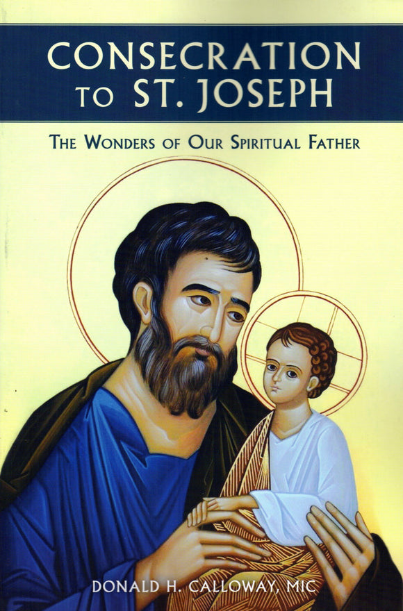 Consecration to St Joseph: The Wonders of Our Spiritual Father