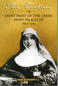 The Virtues of Saint Mary of the Cross Mackillop 1842-1909