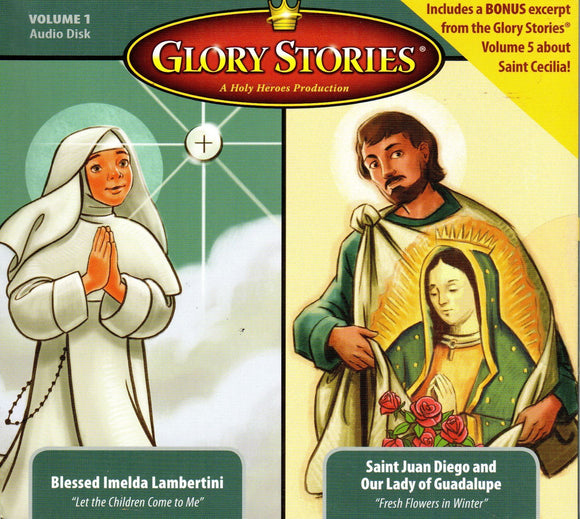 Glory Stories - Blessed Imelda Lambertini / St Juan Diego and Our Lady of Guadalupe CD