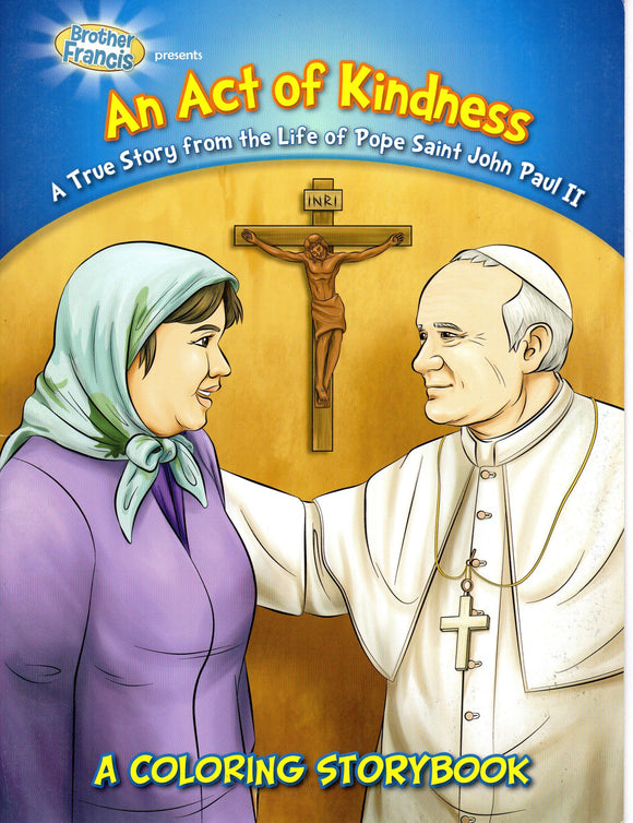 Brother Francis - An Act of Kindness A True Story from the Life of Pope Saint John Paul II - A Colouring Storybook