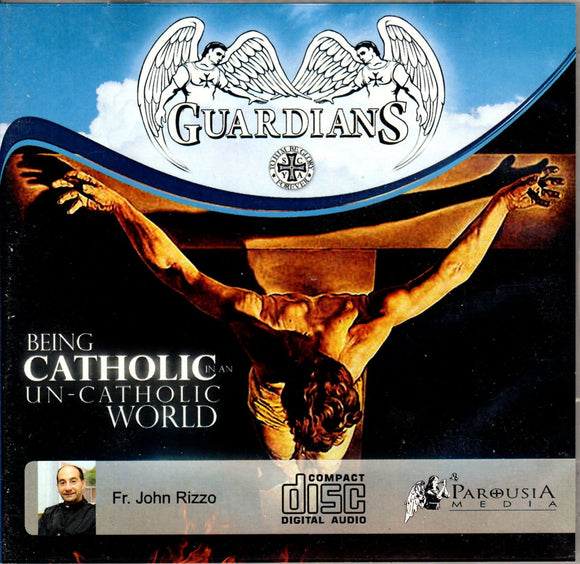 Being Catholic in an Un-Catholic World CD