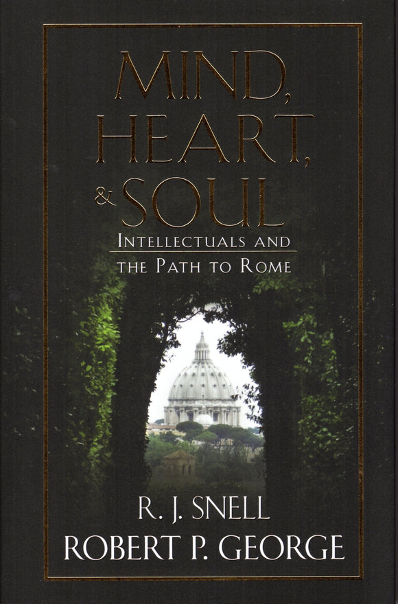 Mind, Heart and Soul: Intellectuals and the Path to Rome