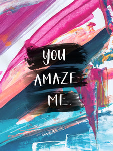 You Amaze Me Greeting Card