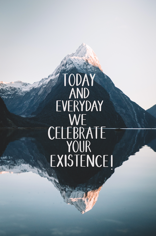 Celebrate Your Existence Mountain Greeting Card