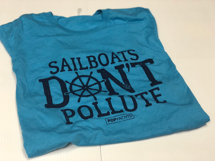 Sailboats DON'T Pollute T-Shirt