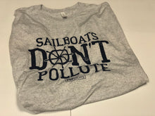 Load image into Gallery viewer, Sailboats DON'T Pollute T-Shirt