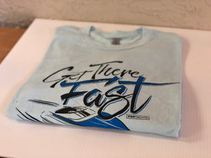 Get There Fast T-Shirt