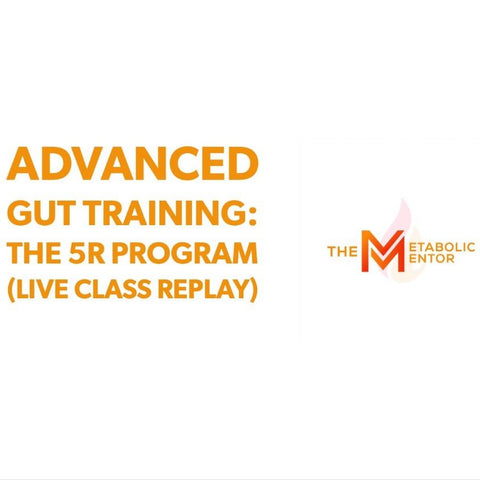 Advanced Gut Training: The 5R Program (Live Class Replay)