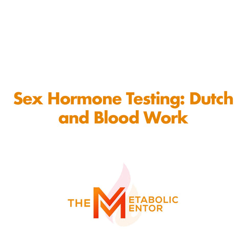 Sex Hormone Testing: Dutch and Blood Work Interpretation - JAN 16