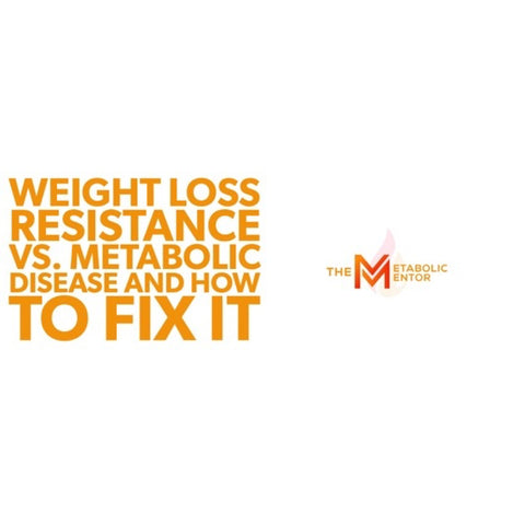 Weight Loss Resistance Vs. Metabolic Disease & How to Fix It - LIVE CLASS REPLAY