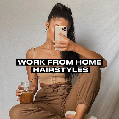 Work from Home Hairstyles