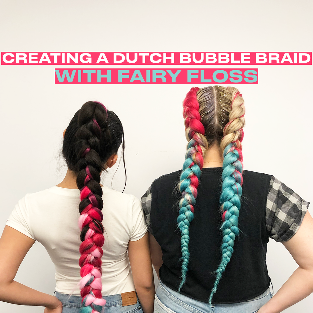 Creating a Dutch Bubble Braid with Fairy Floss
