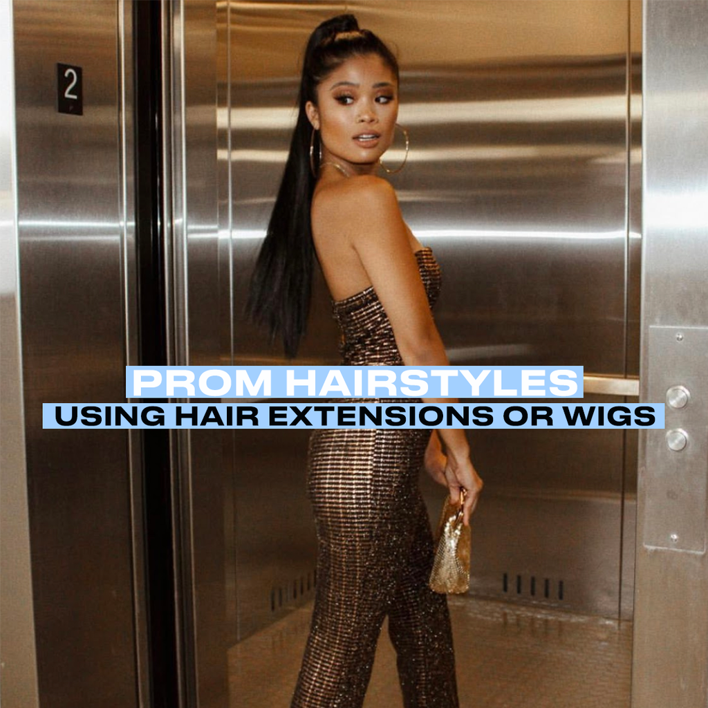 Prom Hairstyles Using Hair Extensions or Wigs