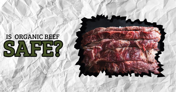 is organic beef safe