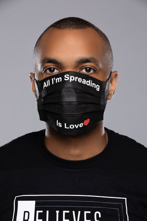 All I'm Spreading is Love-  -Disposable Face Mask