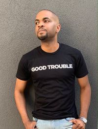 Good Trouble - Limited Edition T- Shirt