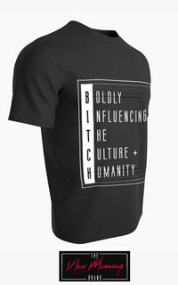 Authentic New Meaning - BITCH shirt (Men and Women)