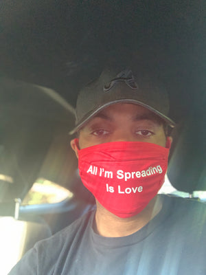 All I'm Spreading is Love-  Reusable Face Mask