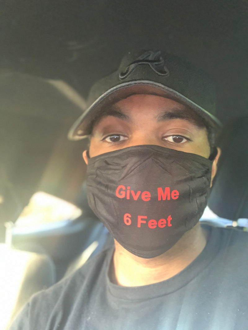 Give Me 6 Feet - Reusable Face Mask